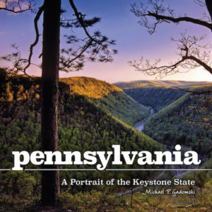 Cover of the book Pennsylvania A Portrait of the Keystone State by Michael P. Gadomski.